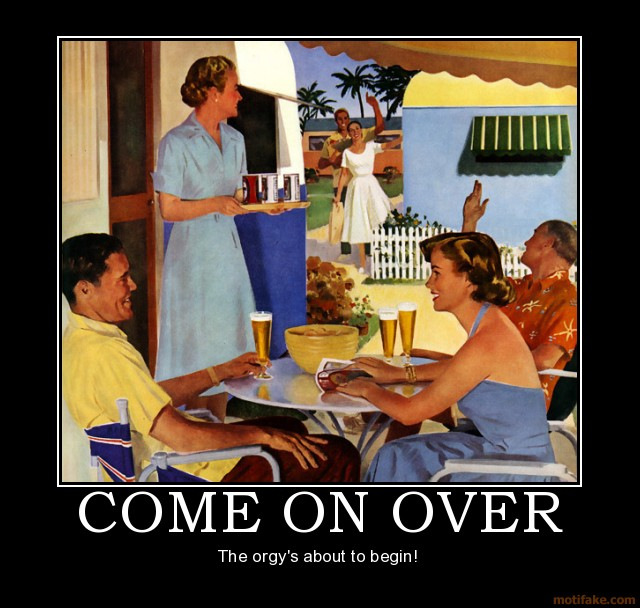 Come Over Orgy Men Women Sex Humor Funny Demotivational Poster